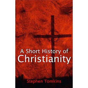 A Short History of Christianity by Stephen Tomkins - 9780745951447 Bo