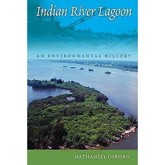 Indian River Lagoon - An Environmental History by Nathaniel Osborn - 9