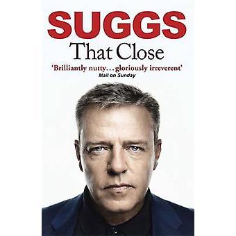 Tão perto por Suggs - livro 9780857389558