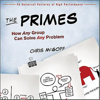 The Primes - How Any Group Can Solve Any Problem by Chris McGoff - 978
