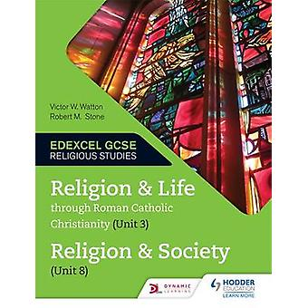 Religion and Life Through Roman Catholic Christianity (Unit 3) and Re