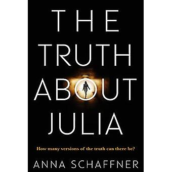 The Truth About Julia - A Chillingly Timely Thriller (Main) - 97817602