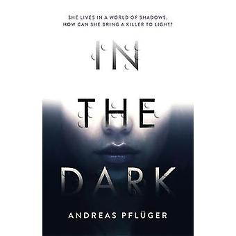 In the Dark by Andreas Pfluger - 9781786690920 Book