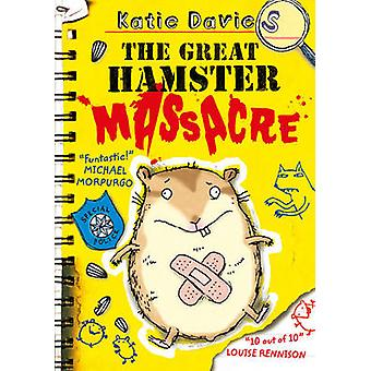 The Great Hamster Massacre by Katie Davies - Hannah Shaw - 9781847385