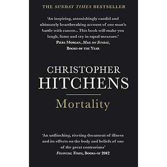 Mortality (Main) by Christopher Hitchens - 9781848879232 Book
