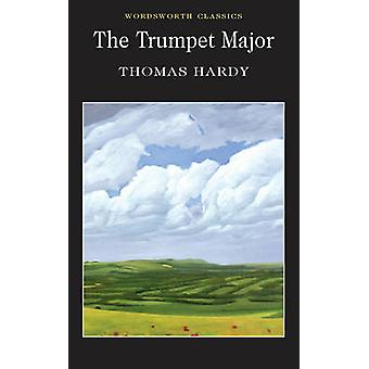 The Trumpet Major (New edition) by Thomas Hardy - Charles P. C. Petti