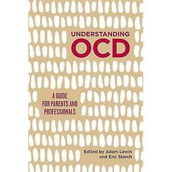 Verständnis von OCD - ein Leitfaden für Eltern und Fachleute von Adam B. L