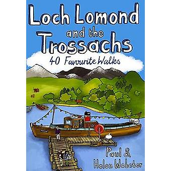 Loch Lomond and the Trossachs - 40 Favourite Walks by Paul Webster - H
