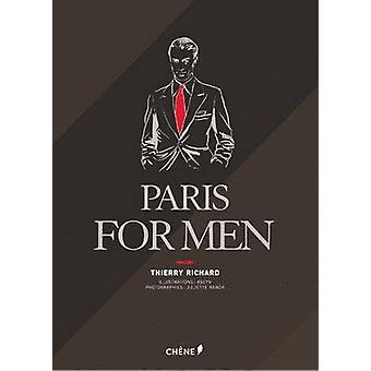 Paris for Men by Thierry Richard - Juliette Ranck - 9782812305825 Book