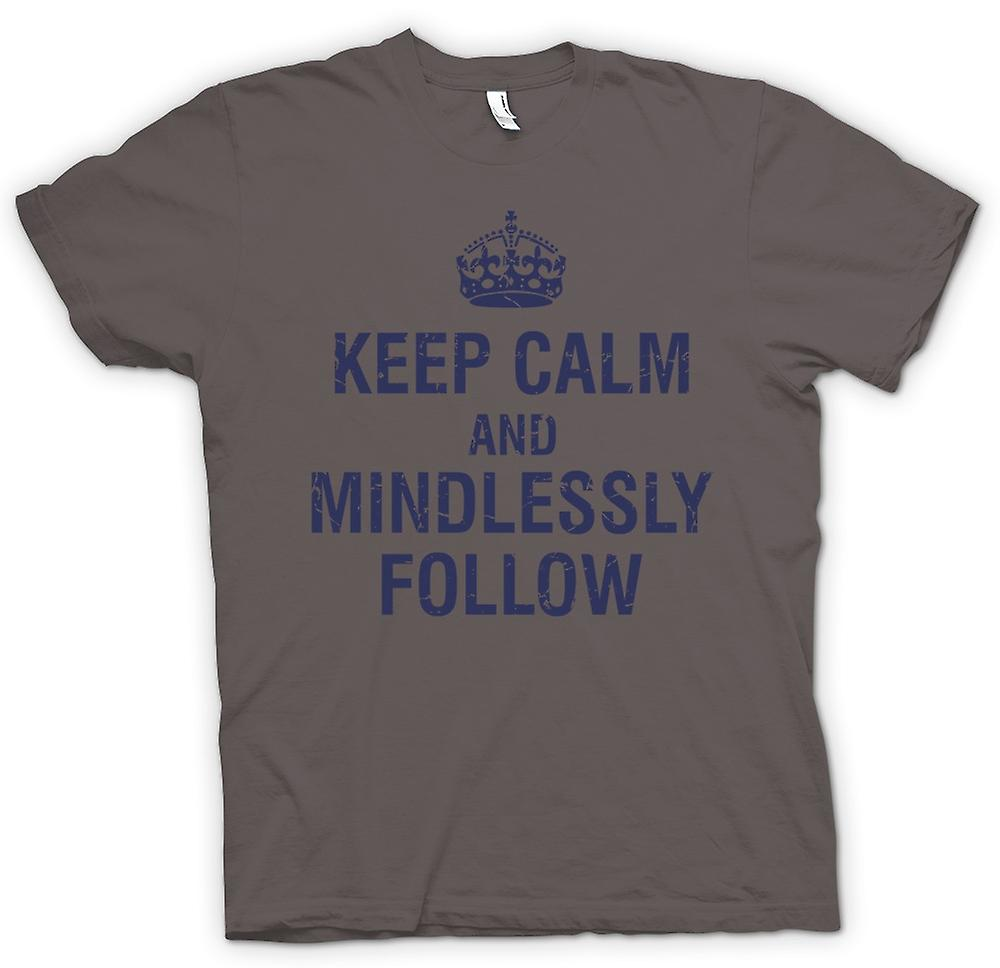 Womens T-shirt - Keep Calm And Mindlessly Follow - Funny