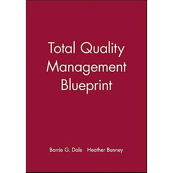 Total Quality Management Blueprint by Barrie G. Dale - Heather Bunney