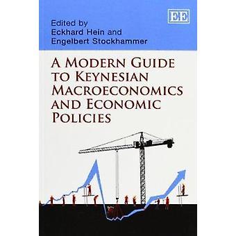A Modern Guide to Keynesian Macroeconomics and Economic Policies by E
