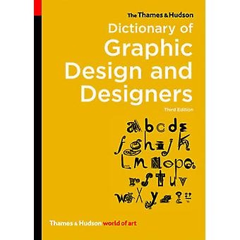 The Thames & Hudson Dictionary of Graphic Design and Designers (3rd R