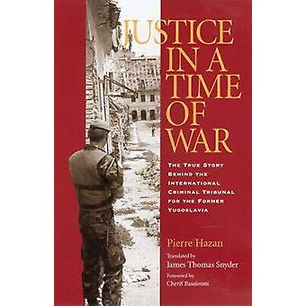 Justice in a Time of War - The True Story Behind the International Cri