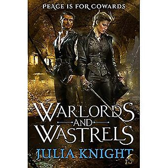Warlords and Wastrels: The Duellists: Book Three (Duellists Trilogy)