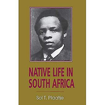 Native Life in South Africa - before and since the European War and the Boer Rebellion