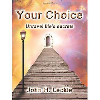 Uw keuze: Ontrafelen Life's geheimen met behulp van energie en de wereld van de Quantum maken de vervulling