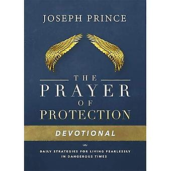 The Prayer of Protection Devotional: Daily Strategies� for Living Fearlessly in Dangerous Times
