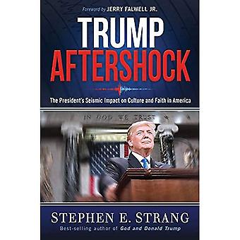 Trump Aftershock: The President's Seismic Impact on Faith and Culture in America