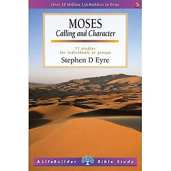 Moses: Calling and Character (Lifebuilder)