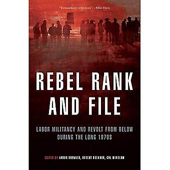 Rebel gräsrötters: Labor militans och uppror underifrån under lång 1970