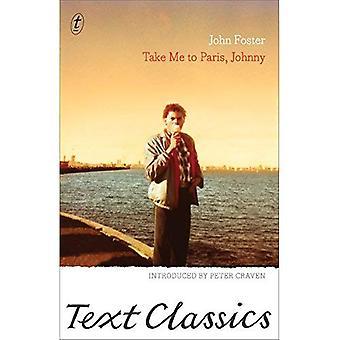 Take me to Paris, Johnny (Text Classics)