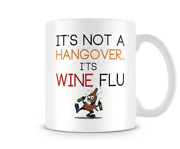 Decorative Writing Its Not A Hangover Its Wine Flu Mug