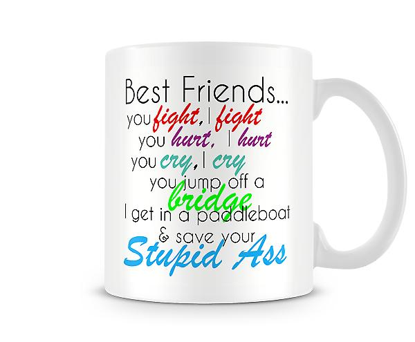 Best Friends... You Fight I Fight Printed Mug
