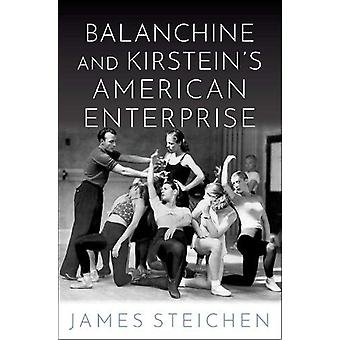 Balanchine and Kirstein's American Enterprise by Balanchine and Kirst