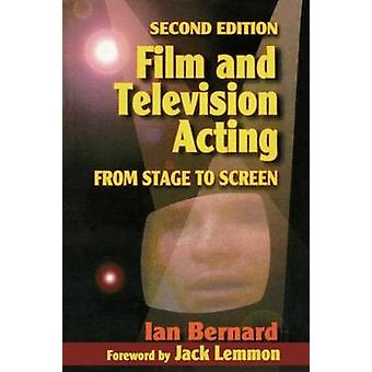 Film and Television Acting From Stage to Screen by Bernard & Ian