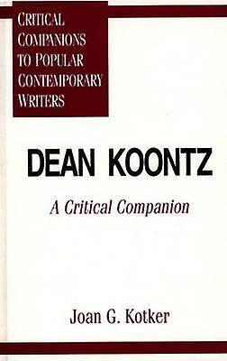 Dean Koontz A Critical Companion by Kotker & Joan
