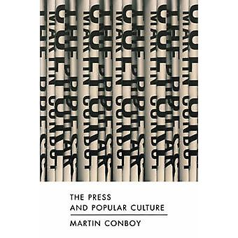 The Press and Popular Culture by Conboy & Martin