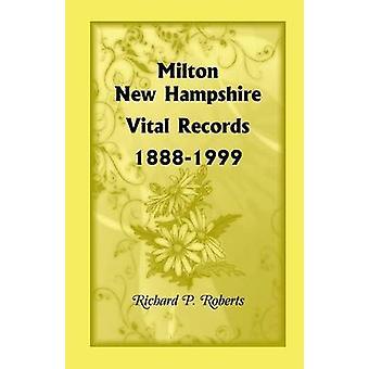 Milton New Hampshire Vital Records 18881999 by Roberts & Richard P.