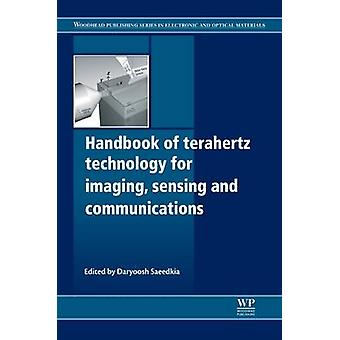 Handbook of Terahertz Technology for Imaging Sensing and Communications by Saeedkia & Daryoosh