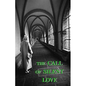 The Call of Silent Love by Carthusian & A