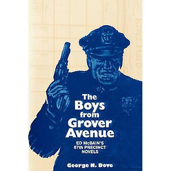 Boys From Grover Avenue Ed Mcbains 87th Precinct Novels by Dove & George N.