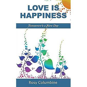 Amore è felicità domani un nuovo giorno da Columbine & Rosy