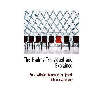 The Psalms Translated and Explained by Hengstenberg & Ernst Wilhelm