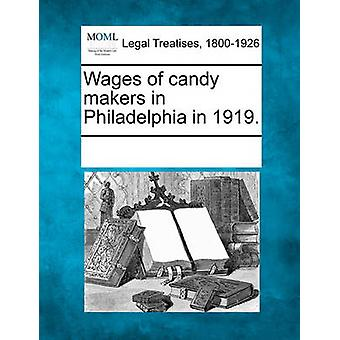 Wages of candy makers in Philadelphia in 1919. by Multiple Contributors & See Notes