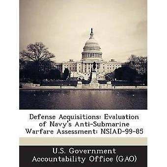 Defense Acquisitions Evaluation of Navys AntiSubmarine Warfare Assessment NSIAD9985 by U.S. Government Accountability Office G