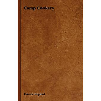 Camp Cookery by Kephart & Horace