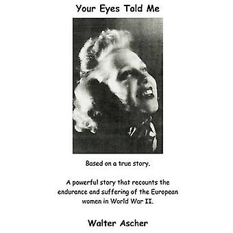 Your Eyes Told Me by Ascher & Walter