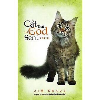 The Cat That God Sent by Kraus & Jim