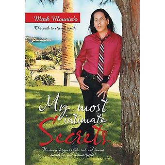 MY MOST INTIMATE SECRETS by Mouniers & Mark