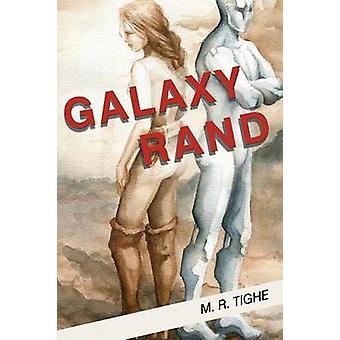 Galaxy Rand by Tighe & M. R.