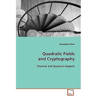 Quadratic Fields ja Cryptography by Petrov & Aleksandar