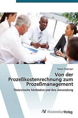 Von Der Prozesskostenrechnung Zum ProzesshommeageHommest by Tissberger Tobias