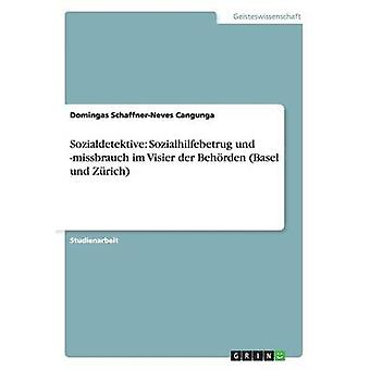 Sozialdetektive Sozialhilfebetrug und missbrauch im Visier der Behrden Basel und Zrich by SchaffnerNeves Cangunga & Domingas
