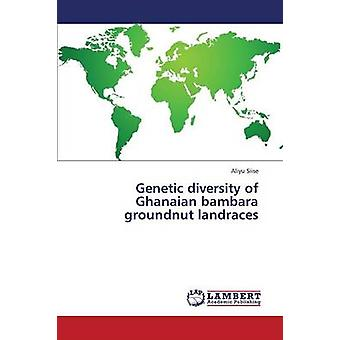 Genetic Diversity of Ghanaian Bambara Groundnut Landraces by Siise Aliyu