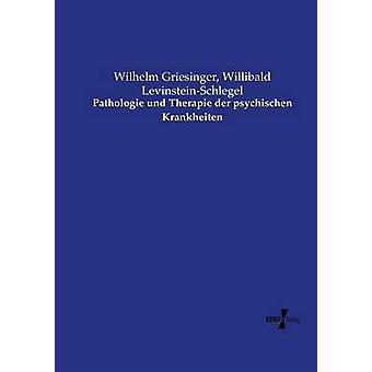 Pathologie und Therapie der psychischen Krankheiten di Griesinger & Wilhelm